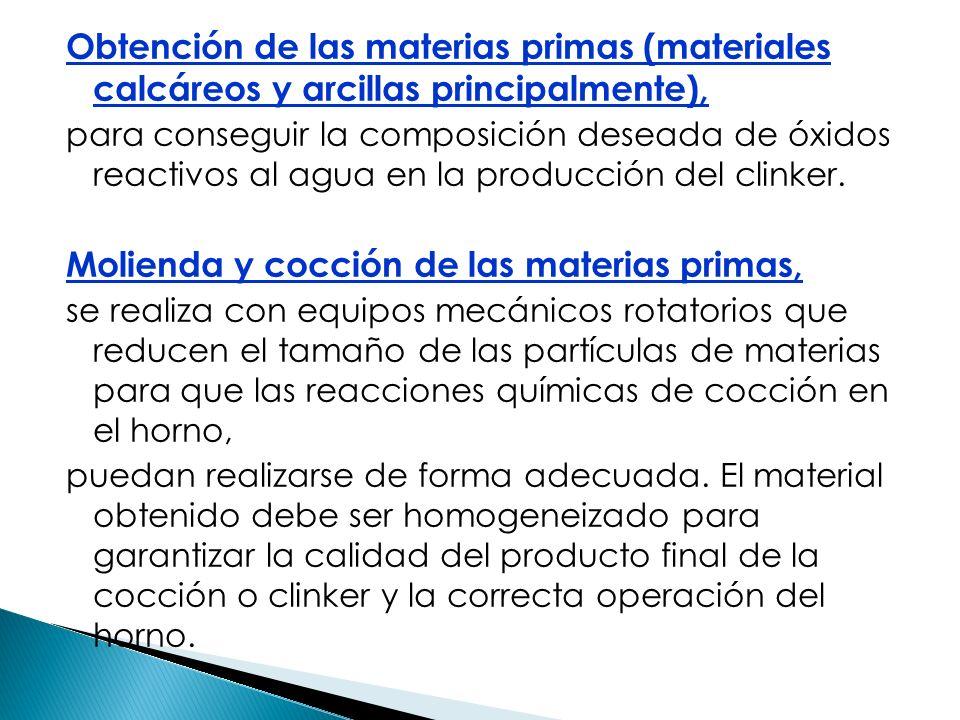 Obtención de las materias primas (materiales calcáreos y arcillas principalmente), para conseguir la composición deseada de óxidos reactivos al agua e