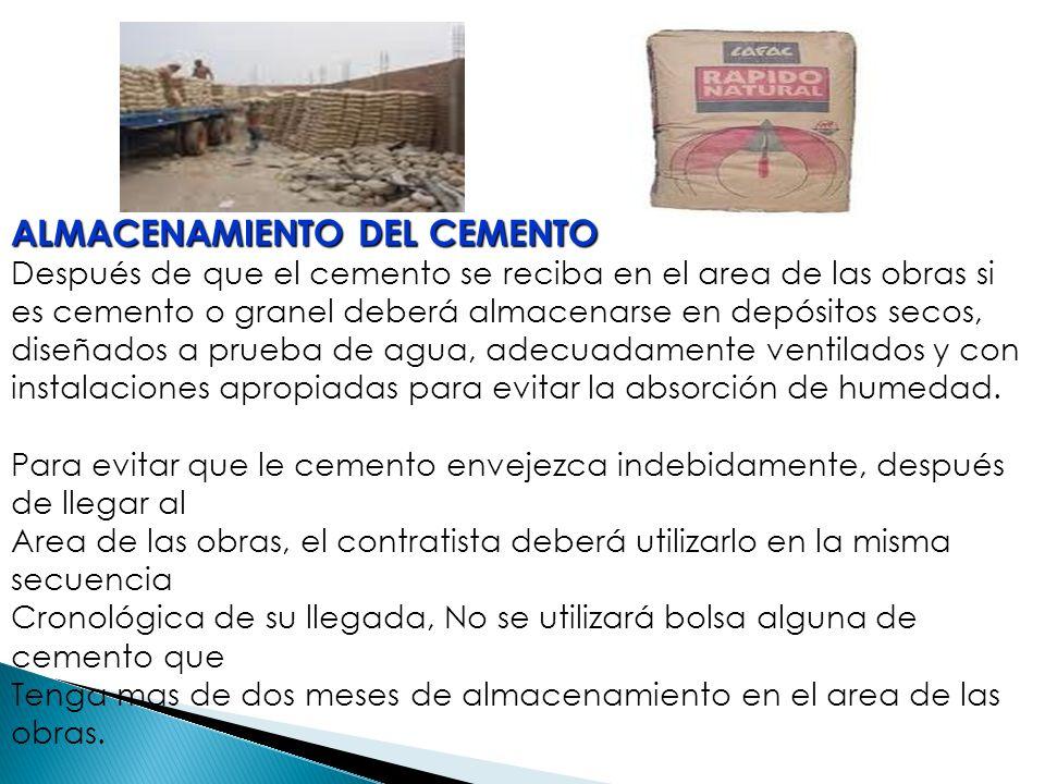 ALMACENAMIENTO DEL CEMENTO Después de que el cemento se reciba en el area de las obras si es cemento o granel deberá almacenarse en depósitos secos, d