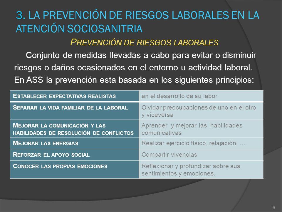 3. 3. LA PREVENCIÓN DE RIESGOS LABORALES EN LA ATENCIÓN SOCIOSANITRIA P REVENCIÓN DE RIESGOS LABORALES Conjunto de medidas llevadas a cabo para evitar
