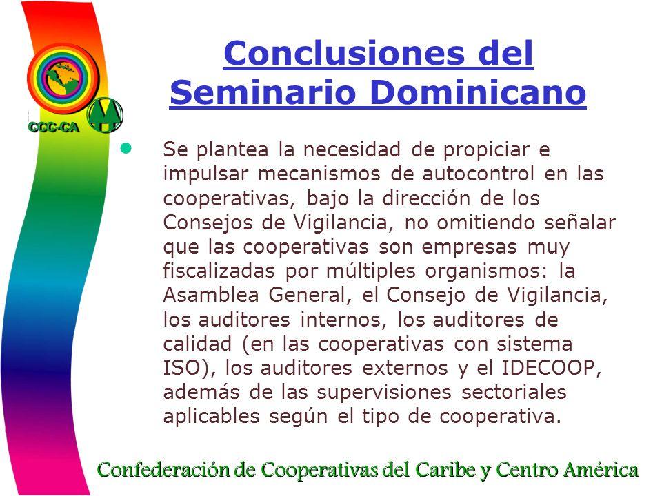 Confederación de Cooperativas del Caribe y Centro América Conclusiones del Seminario Dominicano Se plantea la necesidad de propiciar e impulsar mecani
