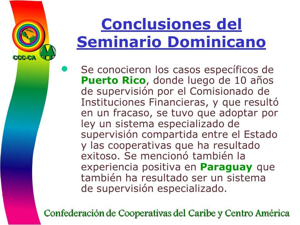 Confederación de Cooperativas del Caribe y Centro América Conclusiones del Seminario Dominicano Se conocieron los casos específicos de Puerto Rico, do