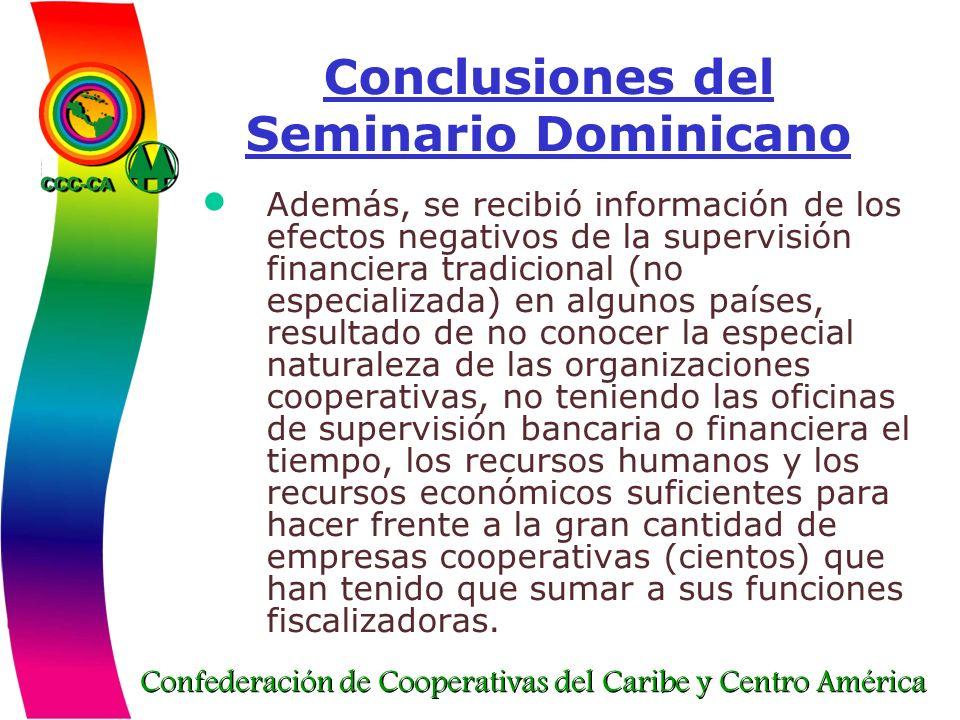 Confederación de Cooperativas del Caribe y Centro América Conclusiones del Seminario Dominicano Además, se recibió información de los efectos negativo