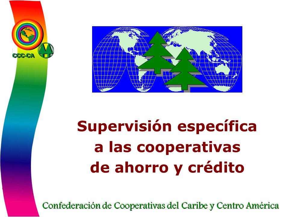 Confederación de Cooperativas del Caribe y Centro América Supervisión específica a las cooperativas de ahorro y crédito