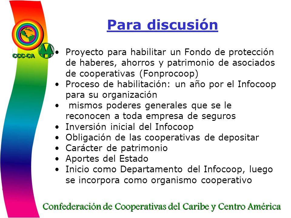 Confederación de Cooperativas del Caribe y Centro América Para discusión Proyecto para habilitar un Fondo de protección de haberes, ahorros y patrimon