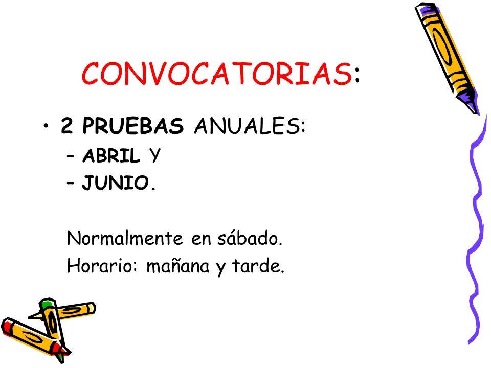 CONVOCATORIAS: 2 PRUEBAS ANUALES: –ABRIL Y –JUNIO. Normalmente en sábado. Horario: mañana y tarde.
