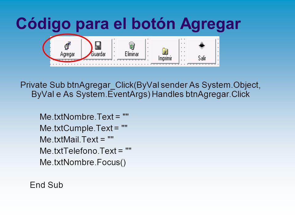 Código para el botón Agregar Private Sub btnAgregar_Click(ByVal sender As System.Object, ByVal e As System.EventArgs) Handles btnAgregar.Click Me.txtN