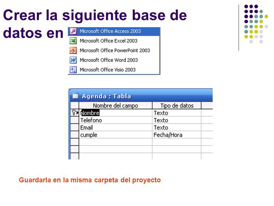 Crear la siguiente base de datos en Guardarla en la misma carpeta del proyecto