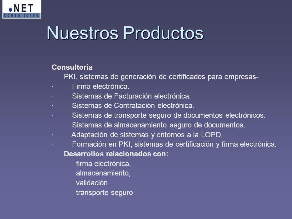 Consultoría PKI, sistemas de generación de certificados para empresas- · Firma electrónica. · Sistemas de Facturación electrónica. · Sistemas de Contr