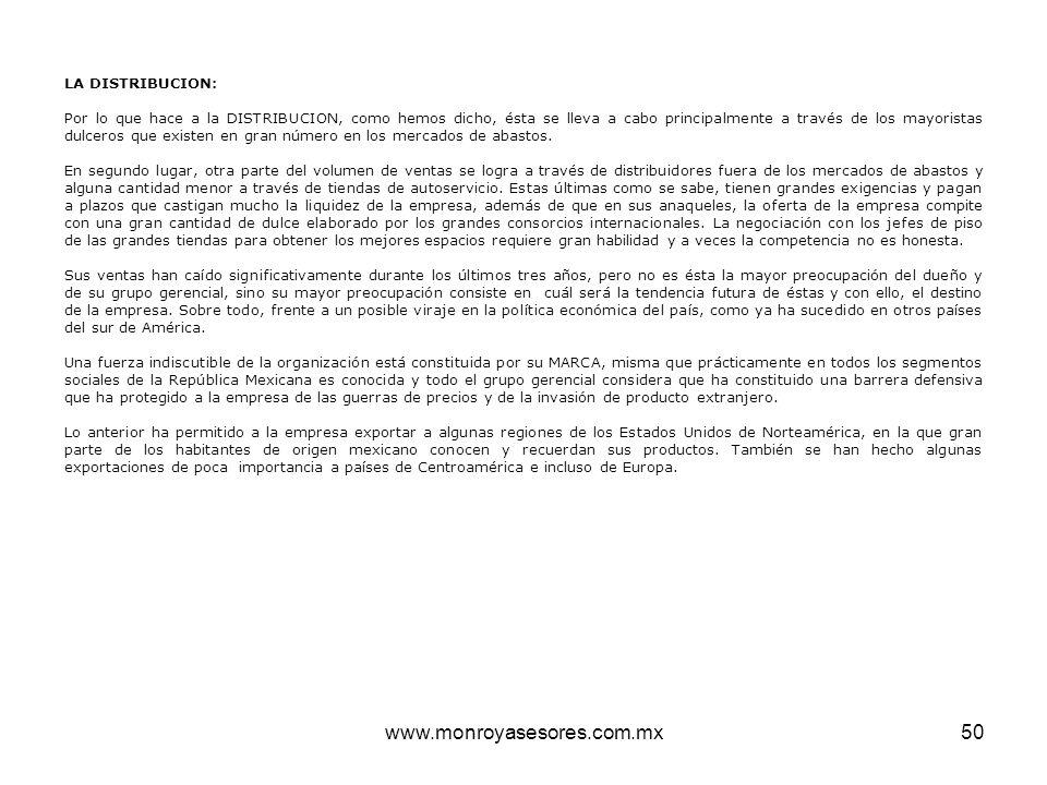 www.monroyasesores.com.mx50 LA DISTRIBUCION: Por lo que hace a la DISTRIBUCION, como hemos dicho, ésta se lleva a cabo principalmente a través de los