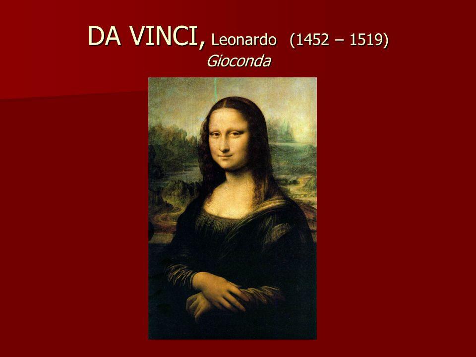 DA VINCI, Leonardo (1452 – 1519) Gioconda