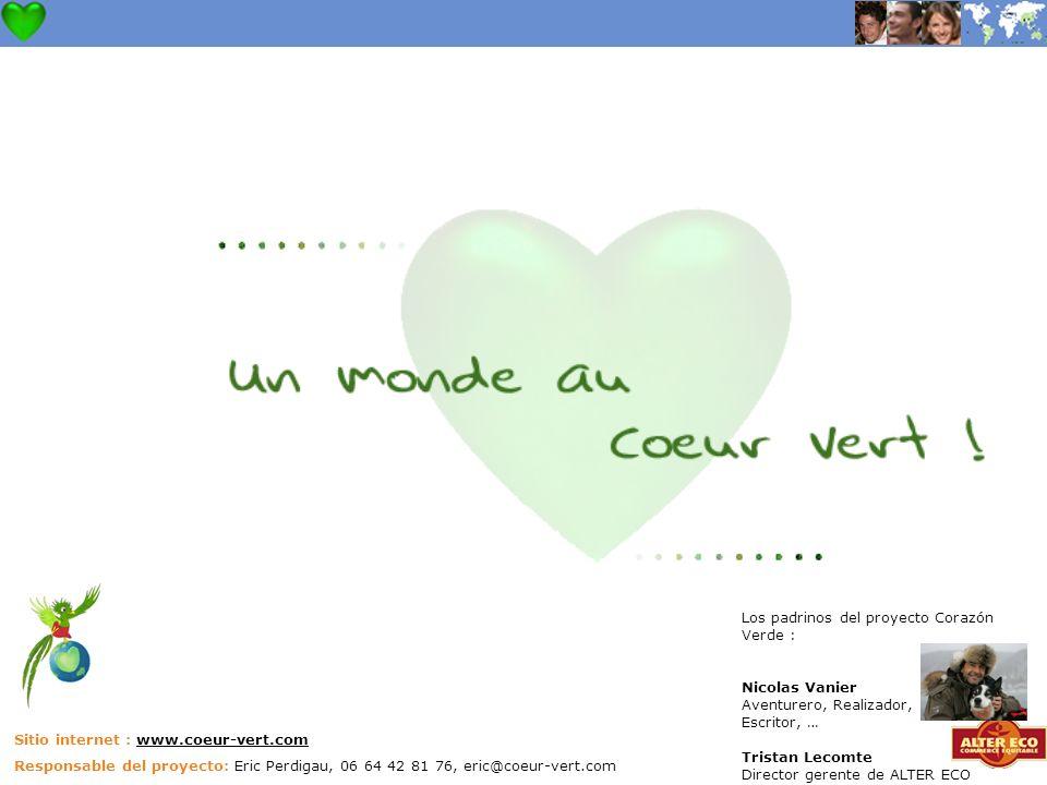Sitio internet : www.coeur-vert.com Responsable del proyecto: Eric Perdigau, 06 64 42 81 76, eric@coeur-vert.com Los padrinos del proyecto Corazón Verde : Nicolas Vanier Aventurero, Realizador, Escritor, … Tristan Lecomte Director gerente de ALTER ECO