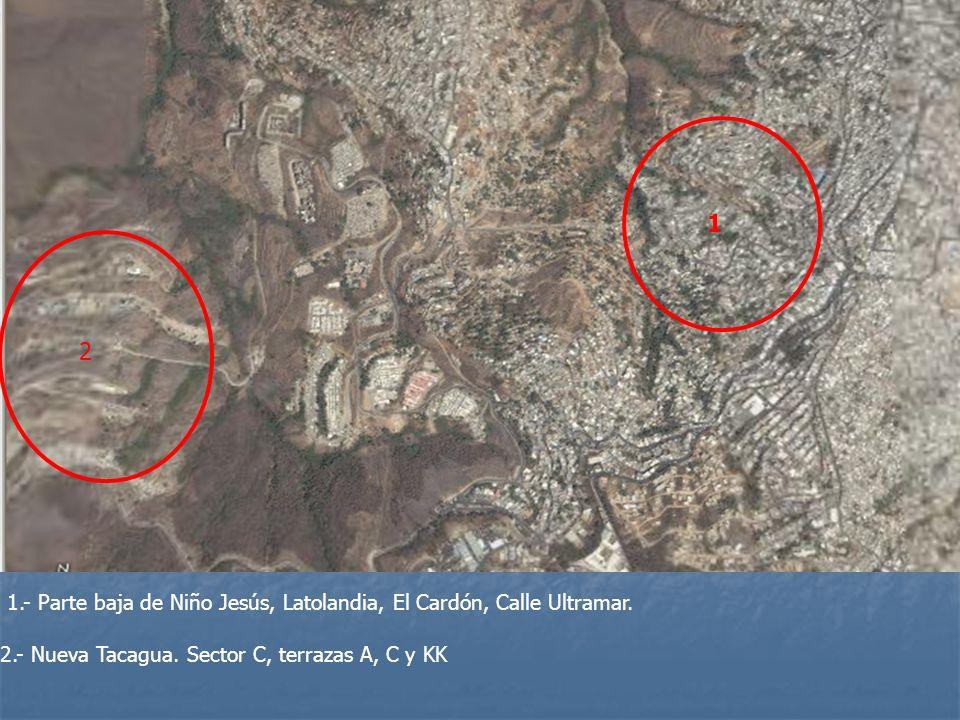 1 2 1.- Parte baja de Niño Jesús, Latolandia, El Cardón, Calle Ultramar. 2.- Nueva Tacagua. Sector C, terrazas A, C y KK