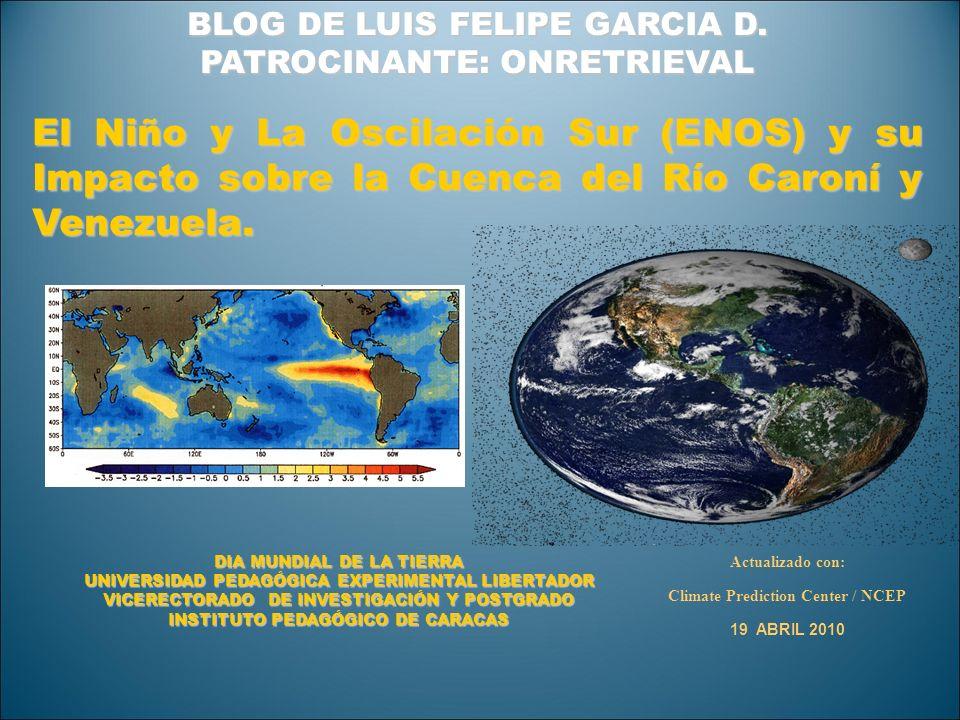 El Niño y La Oscilación Sur (ENOS) y su Impacto sobre la Cuenca del Río Caroní y Venezuela. Actualizado con: Climate Prediction Center / NCEP 19 ABRIL