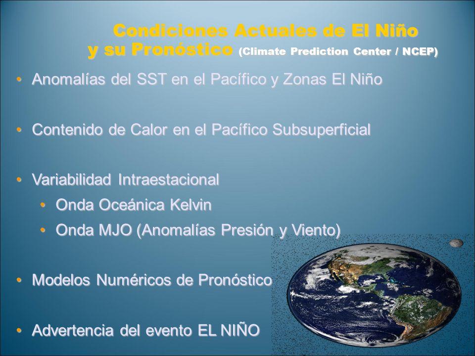Condiciones Actuales de El Niño Condiciones Actuales de El Niño y su Pronóstico (Climate Prediction Center / NCEP) Anomalías del SST en el Pacífico y