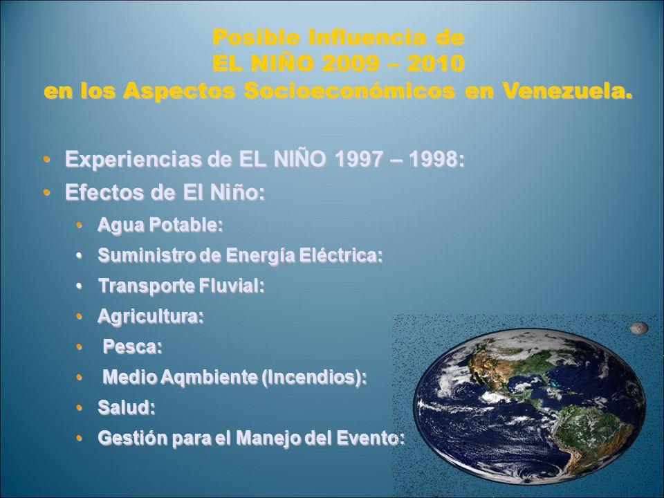 Posible Influencia de EL NIÑO 2009 – 2010 en los Aspectos Socioeconómicos en Venezuela. Experiencias de EL NIÑO 1997 – 1998:Experiencias de EL NIÑO 19