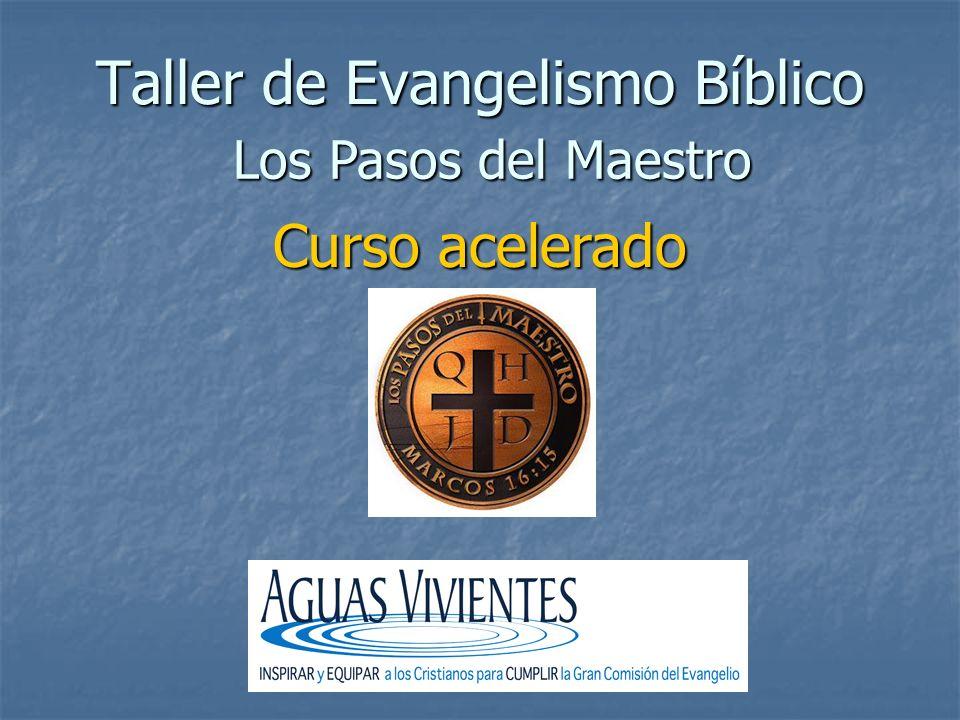 Taller de Evangelismo Bíblico Los Pasos del Maestro Curso acelerado