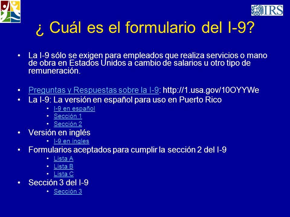 ¿ Cuál es el formulario del I-9? La I-9 sólo se exigen para empleados que realiza servicios o mano de obra en Estados Unidos a cambio de salarios u ot