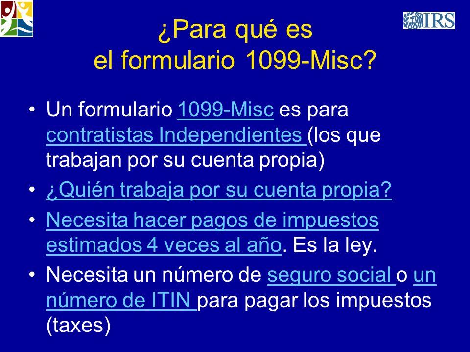 ¿Para qué es el formulario 1099-Misc? Un formulario 1099-Misc es para contratistas Independientes (los que trabajan por su cuenta propia)1099-Misc con