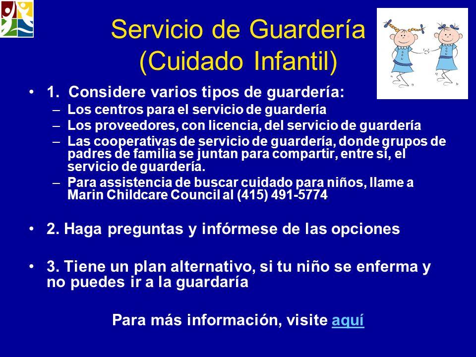 Servicio de Guardería (Cuidado Infantil) 1. Considere varios tipos de guardería: –Los centros para el servicio de guardería –Los proveedores, con lice