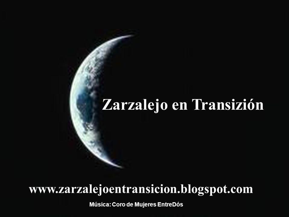 Zarzalejo en Transizión www.zarzalejoentransicion.blogspot.com Música: Coro de Mujeres EntreDós