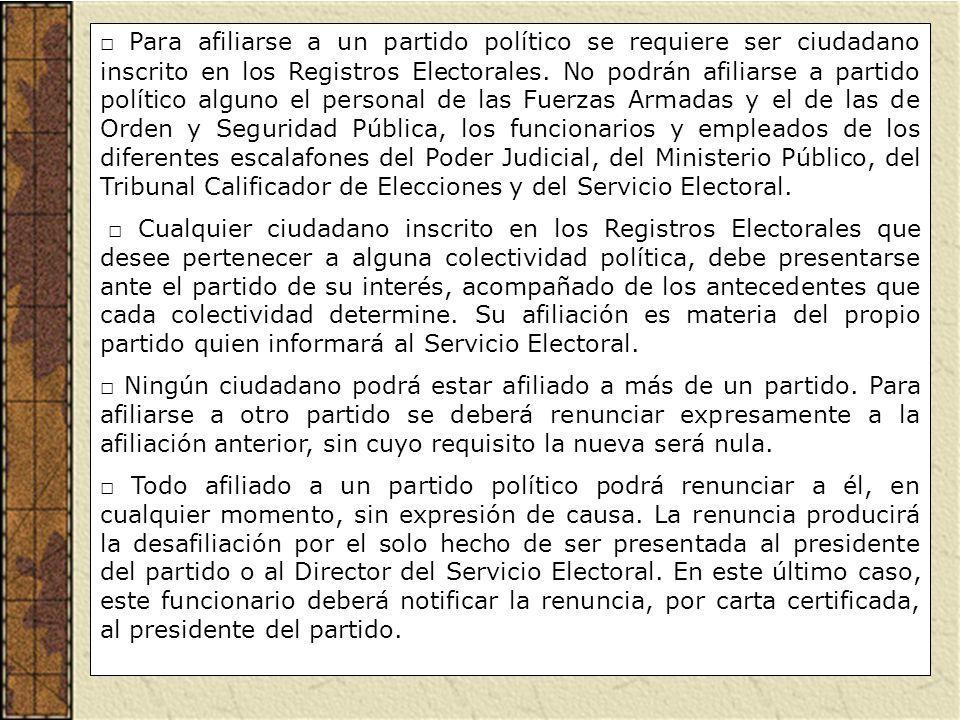 Para afiliarse a un partido político se requiere ser ciudadano inscrito en los Registros Electorales. No podrán afiliarse a partido político alguno el