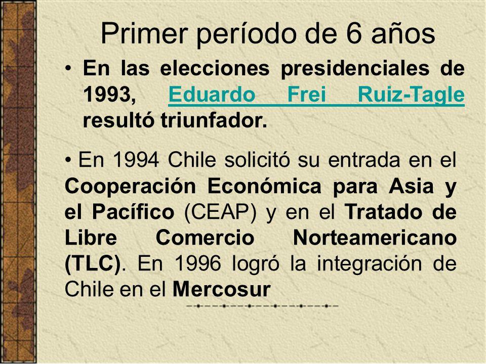 Primer período de 6 años En las elecciones presidenciales de 1993, Eduardo Frei Ruiz-Tagle resultó triunfador.Eduardo Frei Ruiz-Tagle En 1994 Chile so