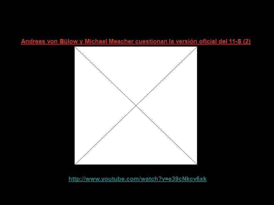 http://www.youtube.com/watch?v=icX-oh-7woo Andreas von Bülow y Michael Meacher cuestionan la versión oficial del 11-S (1)