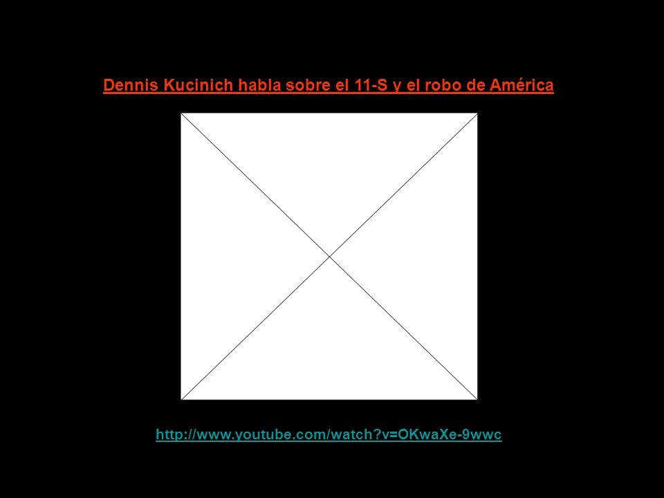 http://www.youtube.com/watch?v=QYpgCt-s808 Dennis Kucinich anunció audiencias sobre el 11-S