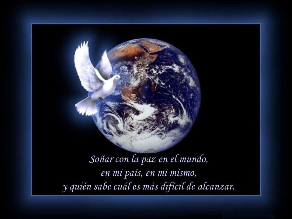 Soñar a los que quiero, sanos, felices; volando con sus alas... Soñar con el amor, con amar y ser amado, dando todo sin medirlo, recibiendo todo sin p