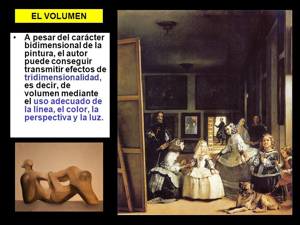 EL VOLUMEN A pesar del carácter bidimensional de la pintura, el autor puede conseguir transmitir efectos de tridimensionalidad, es decir, de volumen m