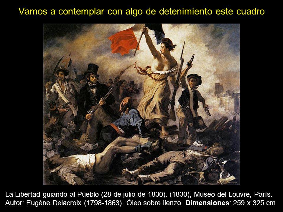 Vamos a contemplar con algo de detenimiento este cuadro La Libertad guiando al Pueblo (28 de julio de 1830). (1830), Museo del Louvre, París. Autor: E