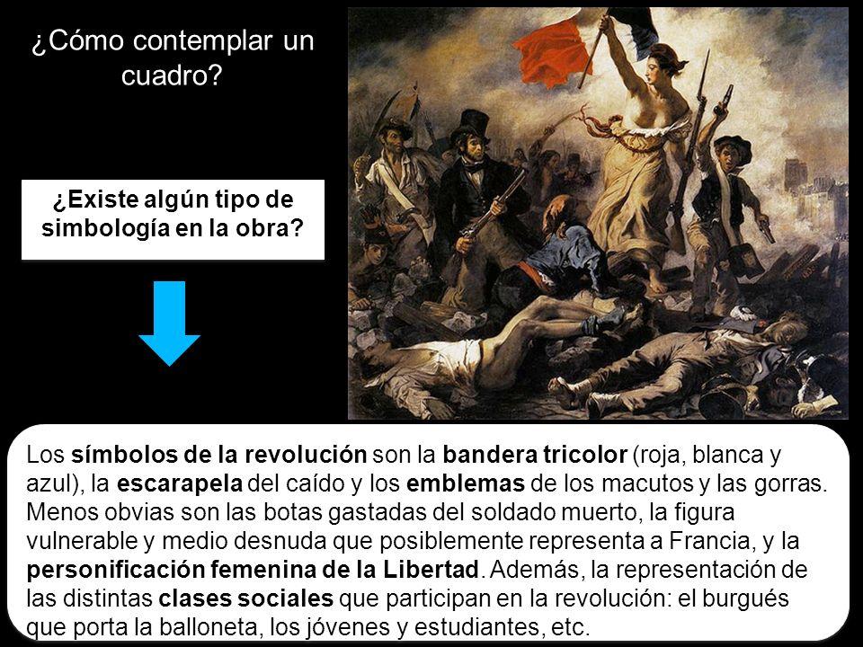 ¿Cómo contemplar un cuadro? ¿Existe algún tipo de simbología en la obra? Los símbolos de la revolución son la bandera tricolor (roja, blanca y azul),