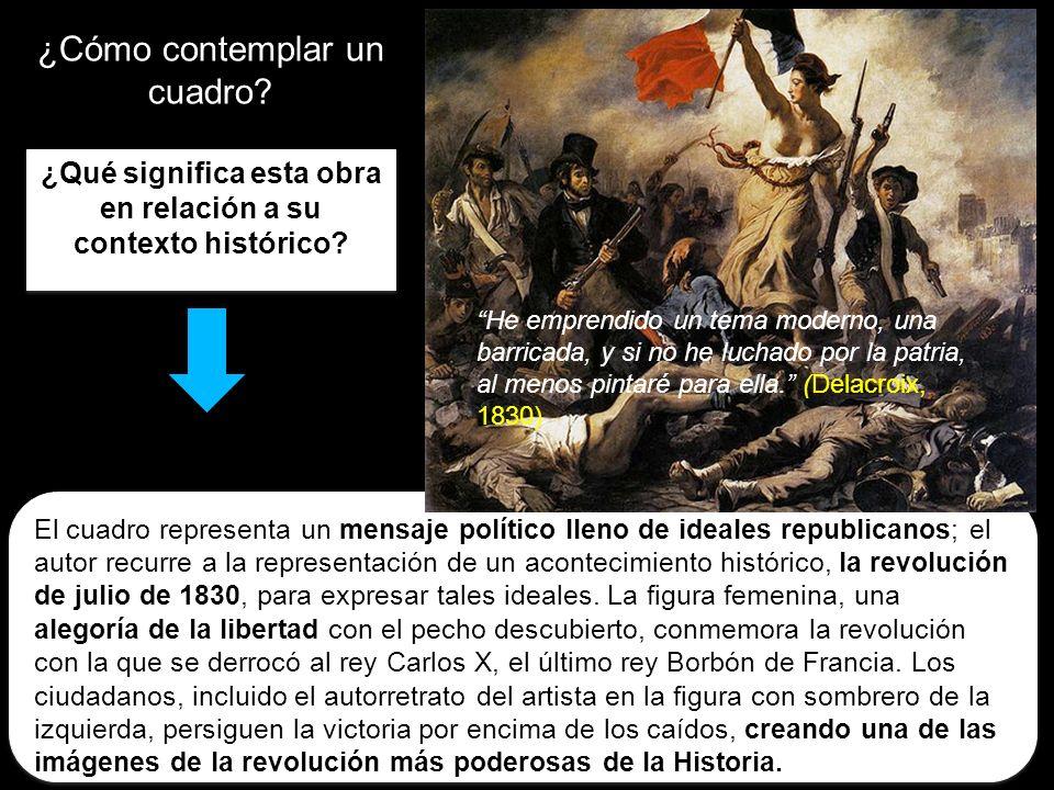 ¿Cómo contemplar un cuadro? ¿Qué significa esta obra en relación a su contexto histórico? El cuadro representa un mensaje político lleno de ideales re