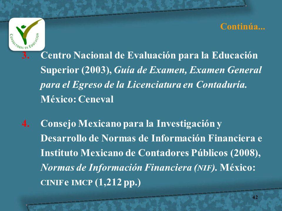 42 3.Centro Nacional de Evaluación para la Educación Superior (2003), Guía de Examen, Examen General para el Egreso de la Licenciatura en Contaduría.