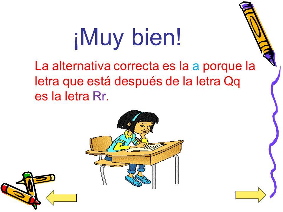 10.¿Qué letra está después de la letra Qq? a) Rr b) Ee c) Gg