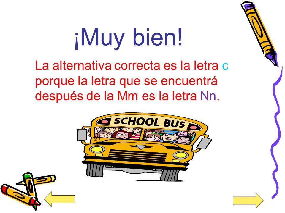 11. La letra que está después de la Mm es la letra ___. a) Bb b) Zz c) Nn