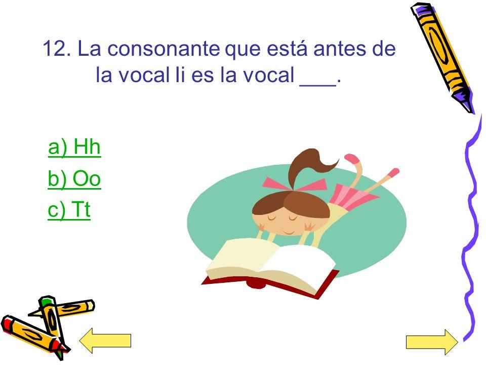 Ups… Incorrecto La alternativa correcta es la letra c porque la letra que se encuentrá después de la letra Mm es la letra Nn.