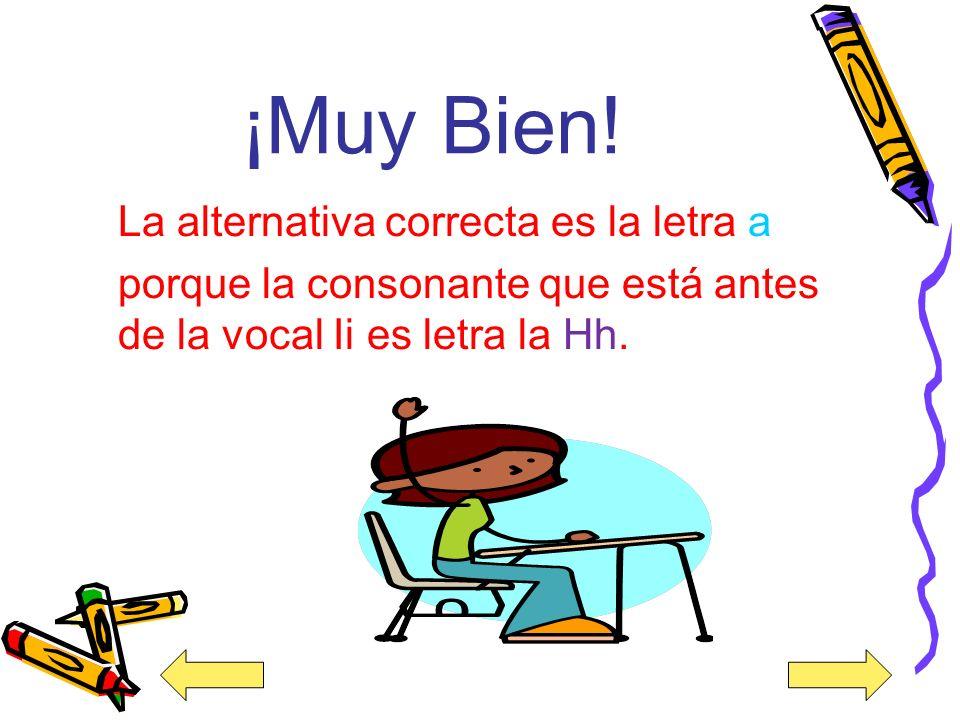 12. La consonante que está antes de la vocal Ii es la vocal ___. a) Hh b) Oo c) Tt