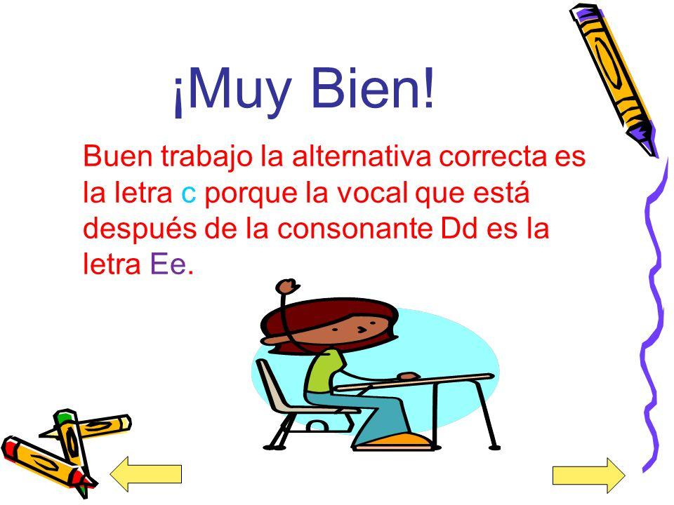 13. La vocal que está después de la consonante Dd es la ___. a) Mm b) Aa c) Ee