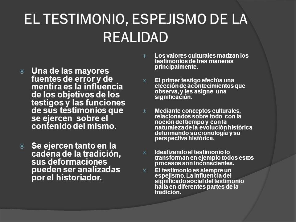EL TESTIMONIO, ESPEJISMO DE LA REALIDAD Una de las mayores fuentes de error y de mentira es la influencia de los objetivos de los testigos y las funci