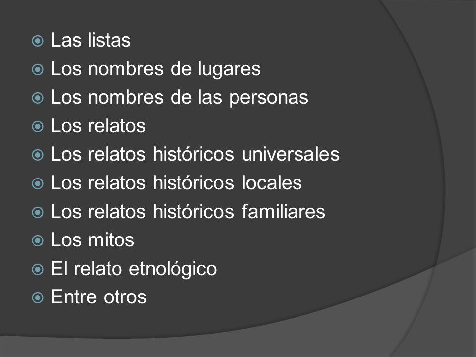 Las listas Los nombres de lugares Los nombres de las personas Los relatos Los relatos históricos universales Los relatos históricos locales Los relato