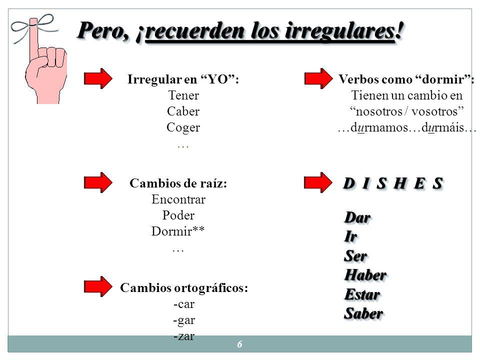 5 ¿Cómo se forma el subjuntivo? 1.Empezar con la forma YO 2.Quitar la o 3.Poner las terminaciones opuestas 4.-AR:-e-emos -es-éis -e-en 5.-ER / -IR:-a-