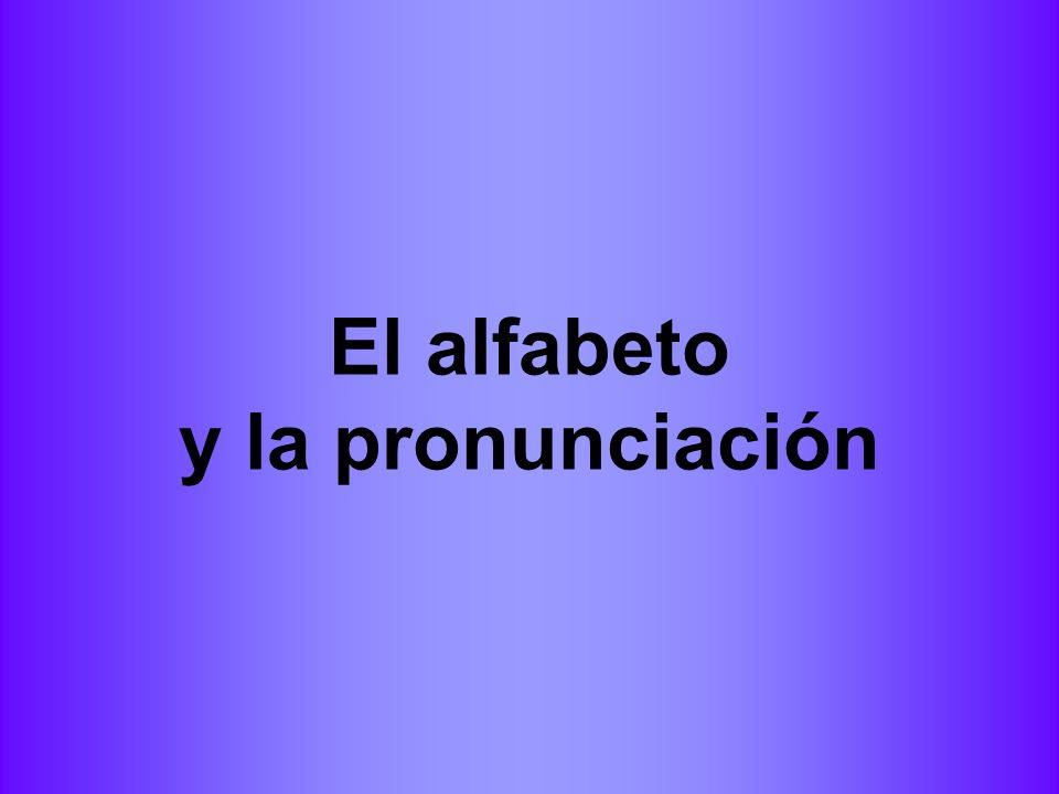 El alfabeto y la pronunciación