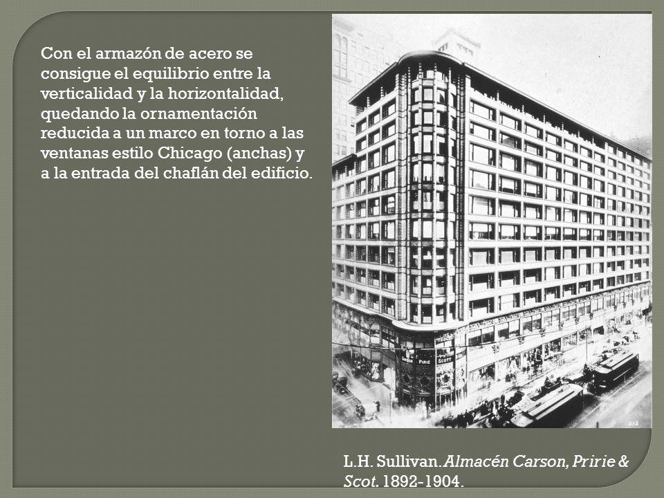 L.H. Sullivan. Almacén Carson, Pririe & Scot. 1892-1904. Con el armazón de acero se consigue el equilibrio entre la verticalidad y la horizontalidad,