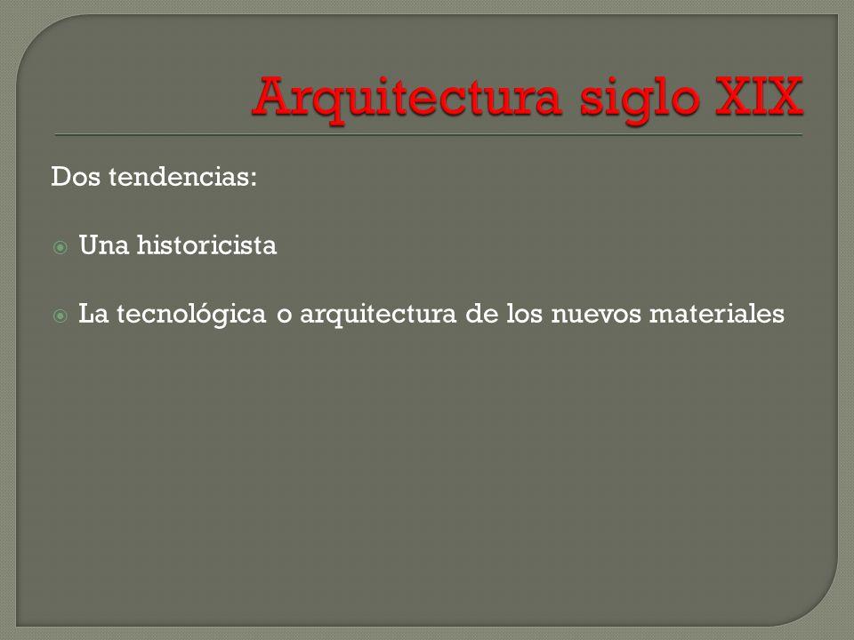 Dos tendencias: Una historicista La tecnológica o arquitectura de los nuevos materiales