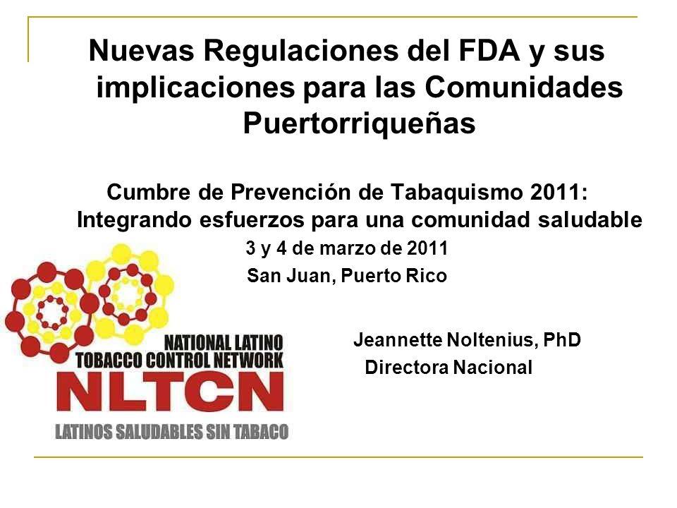 Nuevas Regulaciones del FDA y sus implicaciones para las Comunidades Puertorriqueñas Cumbre de Prevención de Tabaquismo 2011: Integrando esfuerzos par