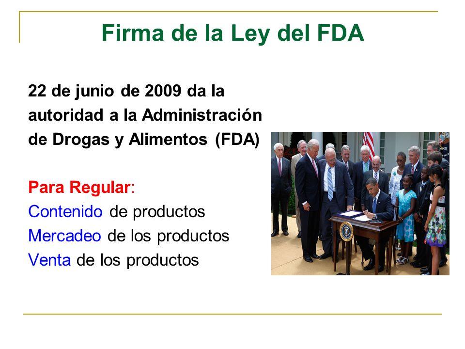 Firma de la Ley del FDA 22 de junio de 2009 da la autoridad a la Administración de Drogas y Alimentos (FDA) Para Regular: Contenido de productos Merca