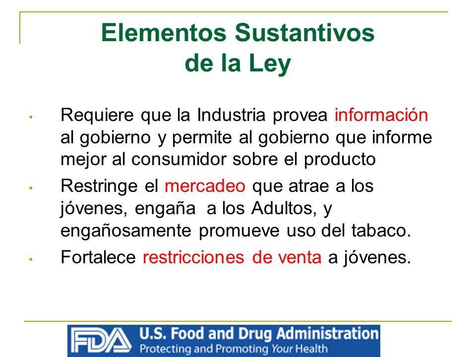 Elementos Sustantivos de la Ley Requiere que la Industria provea información al gobierno y permite al gobierno que informe mejor al consumidor sobre e