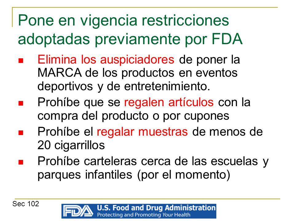 Pone en vigencia restricciones adoptadas previamente por FDA Elimina los auspiciadores de poner la MARCA de los productos en eventos deportivos y de e