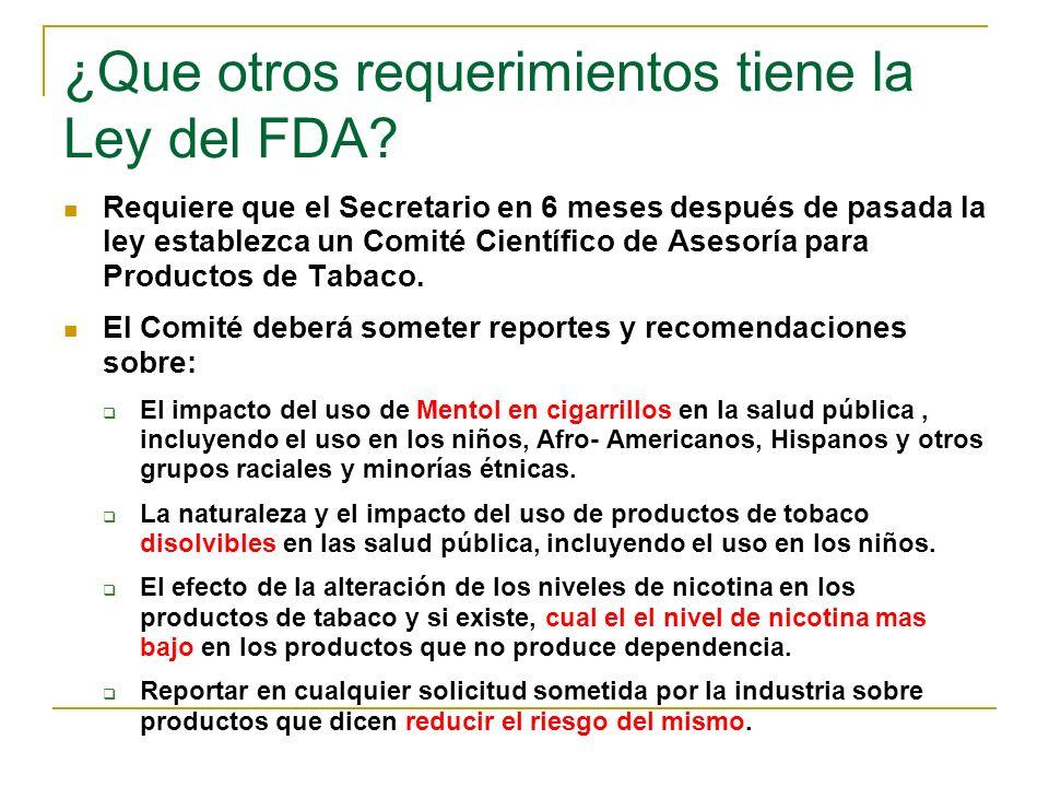 ¿Que otros requerimientos tiene la Ley del FDA? Requiere que el Secretario en 6 meses después de pasada la ley establezca un Comité Científico de Ases